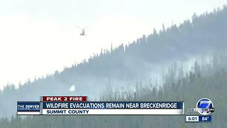 Elite crews taking over Peak 2 Fire near Breckenridge; hundreds remain evacuated - Video