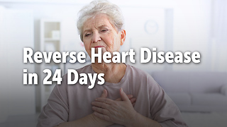 Reverse Heart Disease in 24 Days - Video
