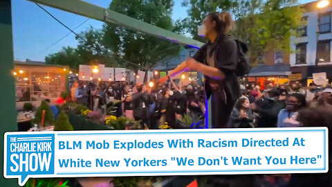 """BLM Mob Explodes With Racism Directed At White New Yorkers """"We Don't Want You Here"""""""