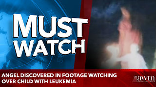 Angel Discovered In Footage Watching Over Child With Leukemia - Video