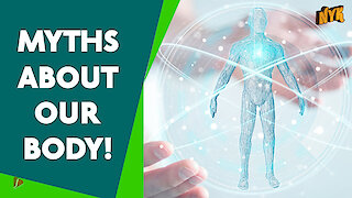 Top 4 Myths About Human Body