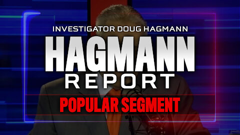 Segment 2: Behind the Documentary Absolute Proof - THE Hagmann Report 2/8/2021