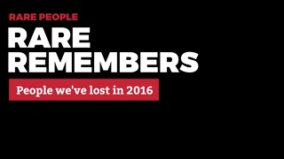 Rare remembers the people we lost in 2016 | Rare People - Video