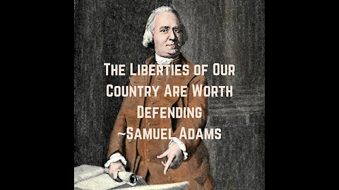 The Liberties of Our Country Are Worth Defending, Samuel Adams