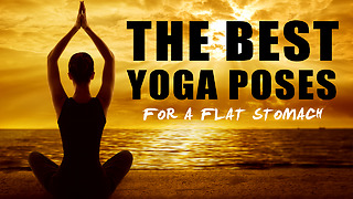 The Best Yoga Poses For A Flat Stomach - Video