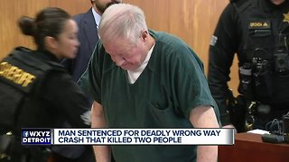 Man sentenced for deadly wrong way crash that killed two people