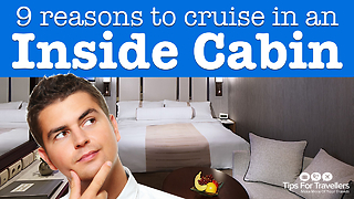 9 Reasons To Cruise In An Inside Cabin  - Video