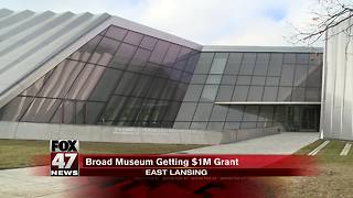 Broad Museum will get $1M grant - Video