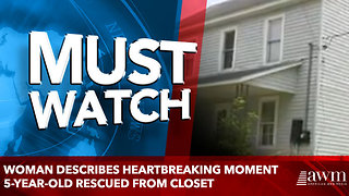 Woman describes heartbreaking moment 5-year-old rescued from closet - Video