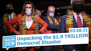 Unpacking the $1.9 TRILLION Democrat Disaster | The Charlie Kirk Show