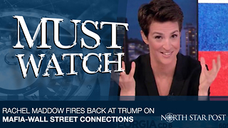Rachel Maddow Fires Back At Trump On Mafia-Wall Street Connections - Video
