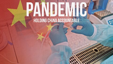 Ep | 56 China must be held accountable for the Wuhan Virus Pandemic by the community of nations