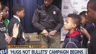Hugs Not Bullets campaign begins today