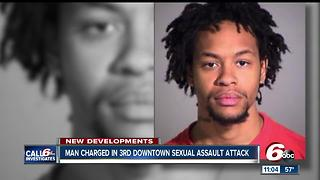 Suspect charged in third sexual assault near downtown Indianapolis - Video