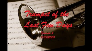 Trumpet of the Last Few Days Episode 4