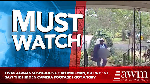 I Was Always Suspicious Of My Mailman, But When I Saw The Hidden Camera Footage I Got Angry