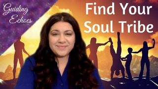 Excellent Ways To Find Your Soul Tribe - Video