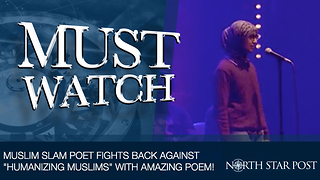 "Muslim Slam Poet Fights Back Against ""Humanizing Muslims"" With Amazing Poem! - Video"