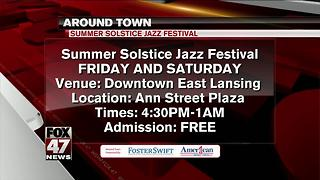Around Town 6/23/17: Summer Solstice Jazz Festival - Video