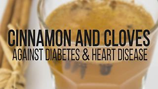 How cinnamon and cloves hep against diabetes & heart disease - Video