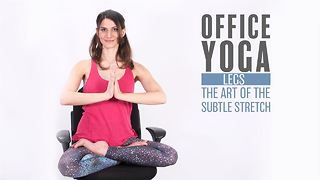 Office Yoga: Leg stretches aka