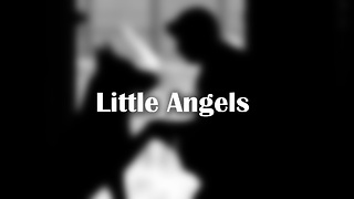 Little Angels - Video