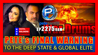 EP 2275-9AM PETE SANTILLI's FINAL WARNING TO THE DEEP STATE & GLOBAL ELITE