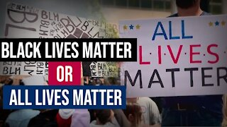 Black Lives Matter or All Lives Matter?