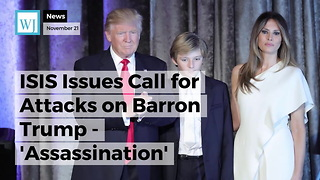 ISIS Issues Call for Attacks on Barron Trump - 'Assassination' - Video