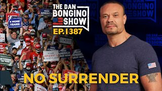Ep. 1387 No Surrender - The Dan Bongino Show
