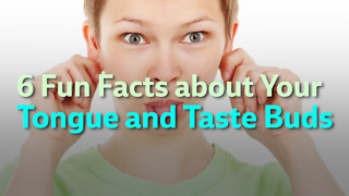 6 Fun Facts about Your Tongue and Taste Buds - Video