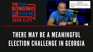There May Be A Meaningful Election challenge In Georgia - Dan Bongino Show Clips
