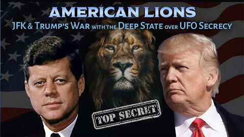 American Lions: JFK & Trump's War with the Deep State over UFO Secrecy