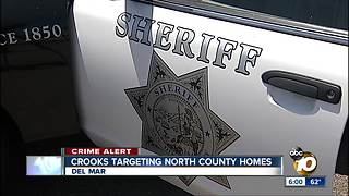 Crooks targeting North San Diego County homes
