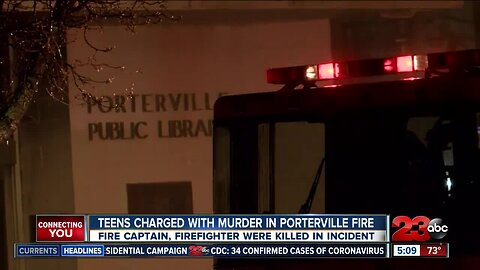 Teens charged with murder following Porterville fire