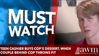 Teen Cashier Buys Cop's Dessert. When Couple Behind Cop Throws Fit - Video