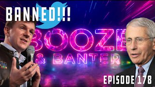 Booze & Banter Friday: James O'Keefe Permanently Suspended From Twitter | Ep 178