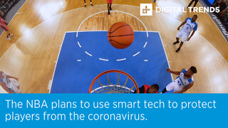 The NBA plans to use smart tech to protect players from the coronavirus.