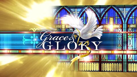 Grace and Glory - Aug 11