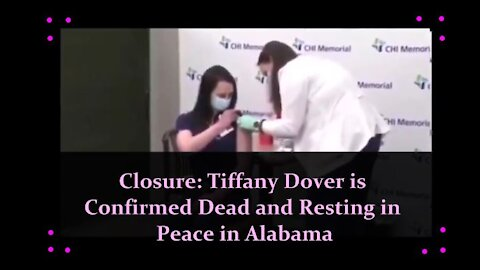 Closure: Tiffany Dover is Resting in Peace - We Have the (Now Since Scrubbed) Receipts