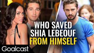 Who saved Shia LaBeouf From Himself? | Life Stories | Goalcast