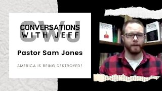 America is being destroyed because we've turned away from God | Pastor Sam Jones