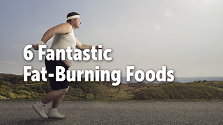 6 Fantastic Fat-Burning Foods - Video
