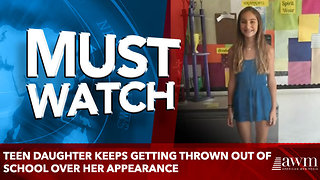 Teen Daughter Keeps Getting Thrown Out Of School Over Her Appearance - Video