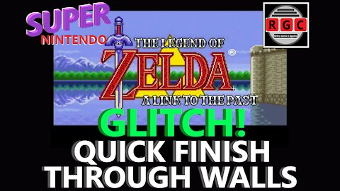 The Legend of Zelda: A Link to the Past - Glitch - Quick Finish Through Walls