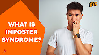 What is Impostor Syndrome *
