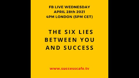 The Six Lies Between You And Success