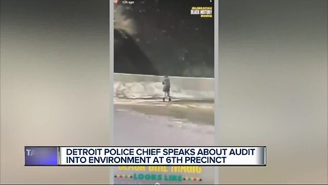Detroit Police chief speaks about audit into environment at 6th precinct