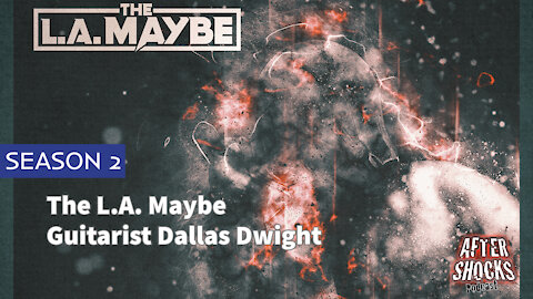 Aftershocks TV | The L.A. Maybe Guitarist Dallas Dwight