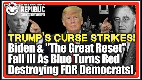 "Trump's Curse Strikes! Biden & ""The Great Reset"" Fall Ill As Blue Turns Red Destroying FDR Democrats"